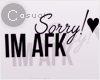 ! afk sorry sign