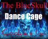 BlueSkull Dance Cage