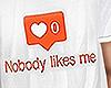 Nobody likes me ;)