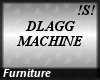 !S!DLAGG MACHINE
