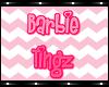V I Barbie Tingz