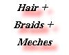 Hair + Braids + Meches