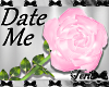 "Pink ""Date Me"" Vday Rose"