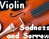 Violin Sadness & Sorrow