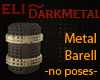 eli~ Barrel DarkMetal
