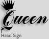 Queen Headsign