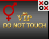 VIP Do Not Touch Sign