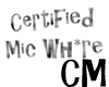 Certified Mic Wh*re