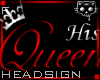 HIS Queen HeadSign*2 Ⓚ