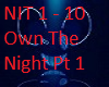 Own The Night Pt 1