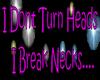 i dont turn heads