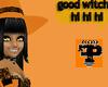 F> Good Witch BIA