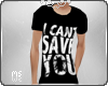h| IcantSaveYou T-shirt