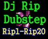 f3~Dj Rip Dubstep Song