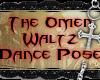 *P The Omen Dance *