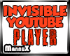 INVISIBLE YOUTUBE PLAYER