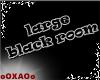 [XA] large black room