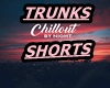 CHILL OUT TRUNK SHORTS