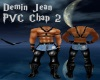 Demin Jean PVC Chap 2