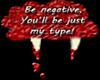 Be negative, my type