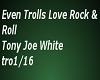 Trolls Love rock & roll