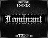 !TX - Dominant Badge
