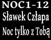 SLAWEK CZ - NOC TYLKO