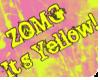 ~ZOMG It's Yellow!