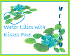 W Water Lilies Kiss Pose