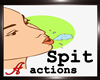 (T) Spit Action for all