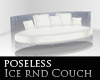 Poseless Ice rnd couch