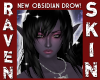 NEW OBSIDIAN DROW F