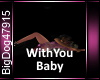 [BD]WithYouBaby