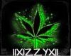 IIX* Weed Fountain