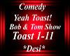 TOAST! Yeah Toast!