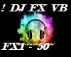 ! DJ FX VB (F/M)