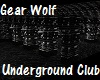 GearWolf UndergroundClub
