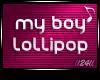 ll24ll MY BOY LOLLIPOP