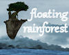 !Floating rainforest