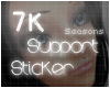 Support Sticker 7k*