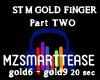 ST M GOLD FINGER Part  2