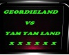 GEORDIELAND VS YAM LAND
