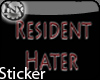 ~x~ResidentHaterSticker