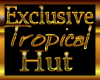 Exclusive Tropical Hut
