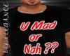 {DE} U Mad?