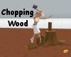 *Chopping Wood*