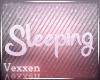 + Sleeping Sign +