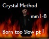 Born too slow-C.Method 1