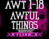 !T! Awful Things (R)