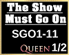 The Show Must Go On 1/2